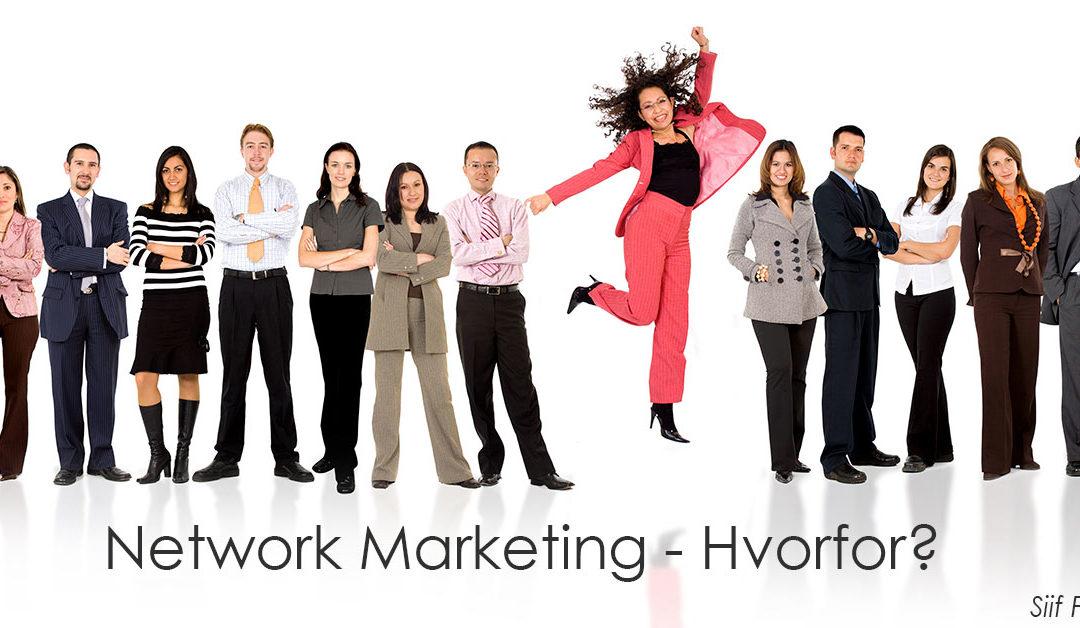 Hvorfor flere og flere vælger Network Marketing