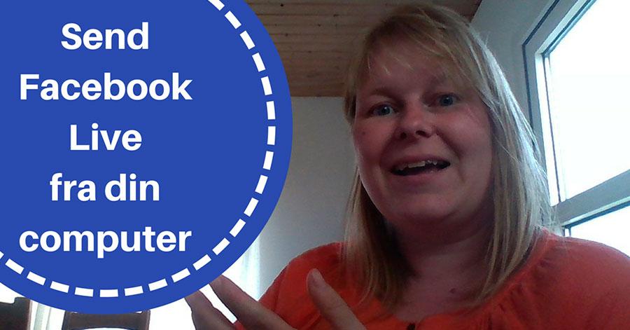 Sådan laver du Facebook Live stream fra din computer